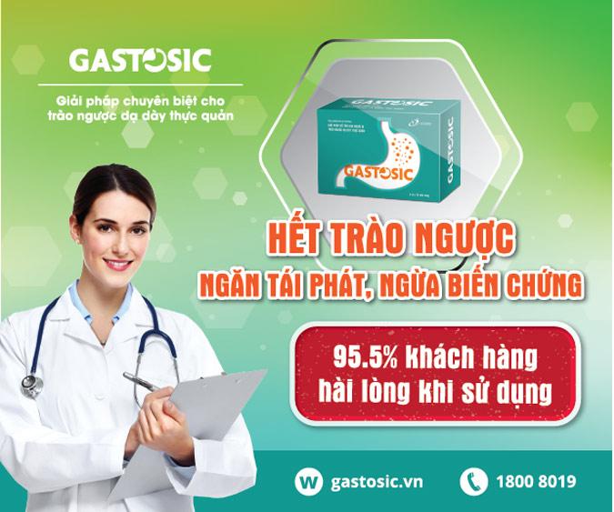 Gastosic hỗ trợ giảm triệu chứng trào ngược