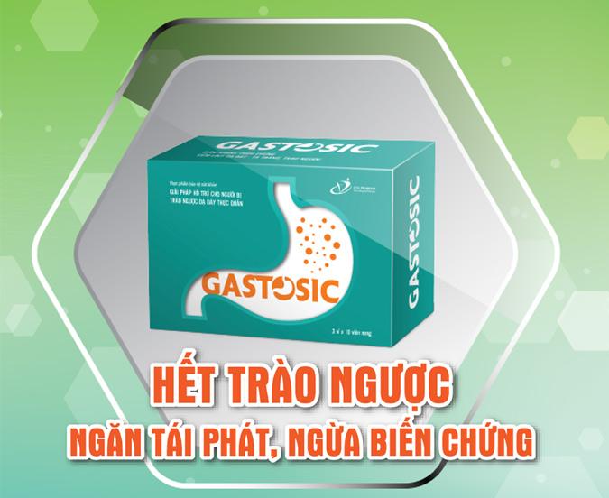 Gastosic giúp giảm triệu chứng trào ngược hiệu quả
