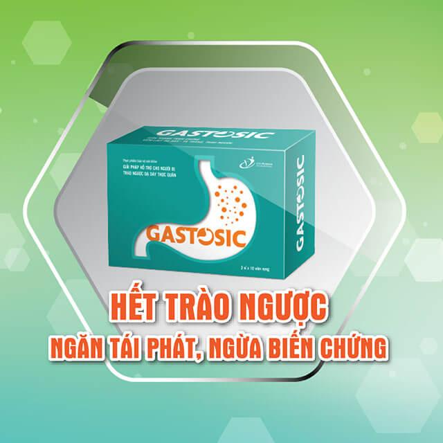 Gastosic là sản phẩm chuyên biệt dành cho bệnh nhân trào dạ dày thực quản